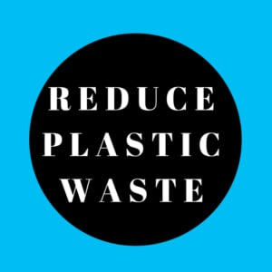 Reduce Plastic Waste